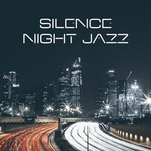Silence Night Jazz – Deep Relax, Night Jazz, Calm Jazz