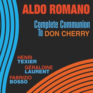Complete Communion to Don Cherry (feat. Henri Texier, Géraldine Laurent & Fabrizio Bosso)