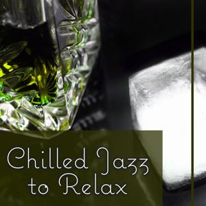 Chilled Jazz to Relax – Best Background Music to Rest, Soft Piano Bar, Restaurant Music, Easy Listening