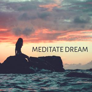 Meditate Dream – Relaxing Music Therapy