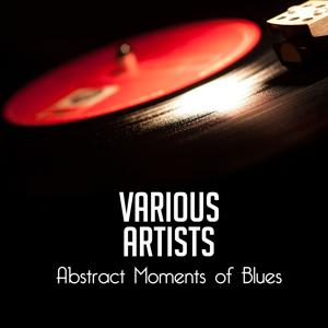 Abstract Moments of Blues