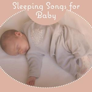 Sleeping Songs for Baby – Calm Soothing Sounds for a Little Baby, Peaceful Music, Calm Night, Sleep Well