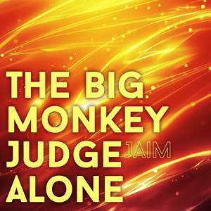 The Big Monkey Judge Alone