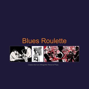 Blues Roulette