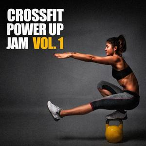 Crossfit Power Up Jam, Vol. 1
