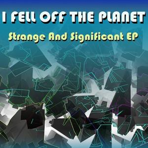 Strange And Significant EP