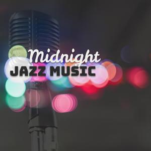 Midnight Jazz Music – Smooth Jazz, Tango Jazz, Jazz Fever, Cool Jazz, Night Jazz