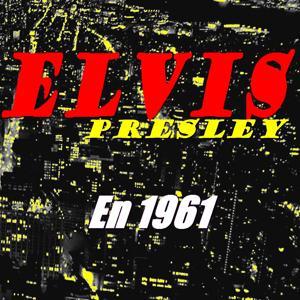 Elvis en 1961