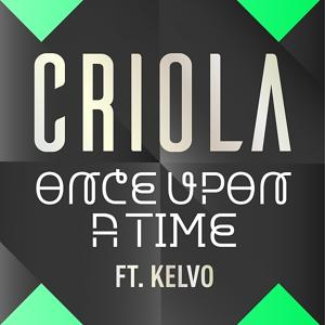 Once Upon A Time (feat. Kelvo)