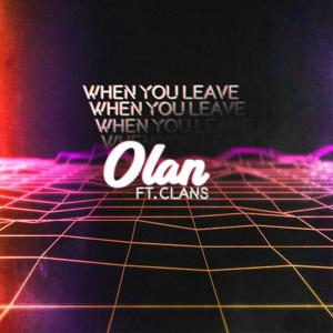 When You Leave (feat. Clans)