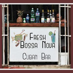 Fresh Bossa Nova: Cuban Bar Summer, Funky Jazz Music, Road Trip Music