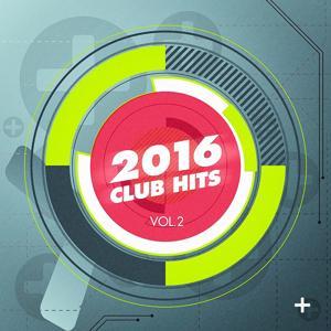 2016 Club Hits, Vol. 2