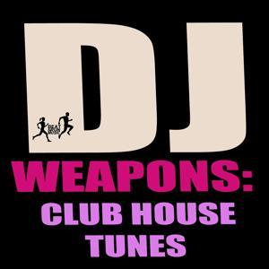 DJ Weapons: Club House Tunes