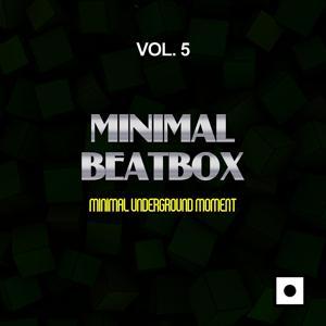 Minimal Beatbox, Vol. 5 (Minimal Underground Moment)