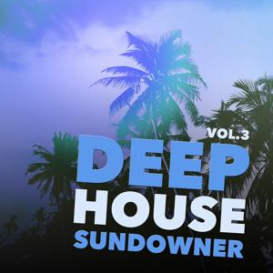 Deep House Sundowner, Vol. 3
