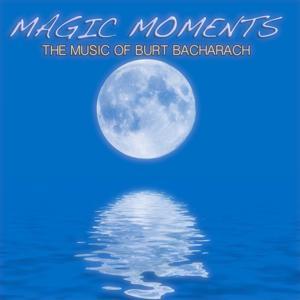 Magic Moments (The Music of Burt Bacharach)