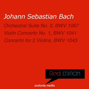 Red Edition - Bach: Orchestral Suite No. 2, BWV 1067 & Concerto for 2 Violins, BWV 1043
