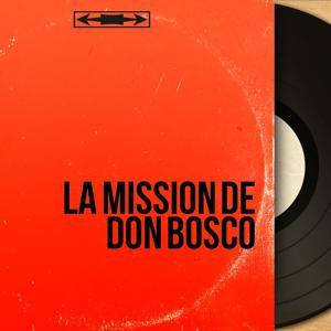 La mission de Don Bosco