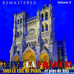 ¡Vive la France!, Vol. 5 - Sous le ciel de Paris... et plus de hits (Remastered)