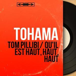 Tom Pillibi / Qu'il est haut, haut, haut