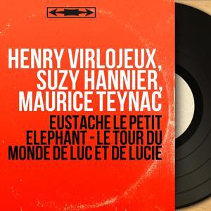 Eustache le petit élephant - Le tour du monde de Luc et de Lucie