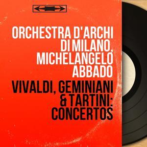 Vivaldi, Geminiani & Tartini: Concertos