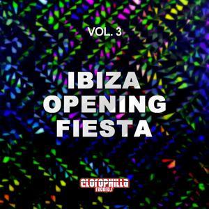Ibiza Opening Fiesta, Vol. 3