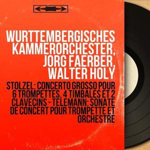 Stölzel: Concerto grosso pour 6 trompettes, 4 timbales et 2 clavecins - Telemann: Sonate de concert pour trompette et orchestre