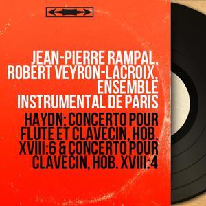 Haydn: Concerto pour flûte et clavecin, Hob. XVIII:6 & Concerto pour clavecin, Hob. XVIII:4