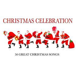 Christmas Celebration (50 Great Christmas Songs)