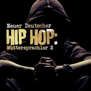Neuer Deutscher Hip Hop: Muttersprachler 2