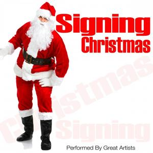 Signing Christmas (Performed by Great Artists)