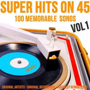 Super Hits on 45: 100 Memorable Songs, Vol. 1