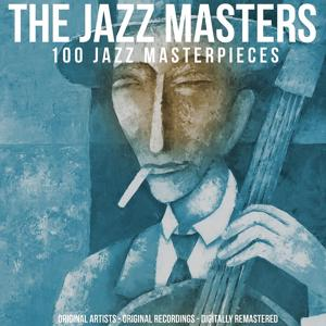 The Jazz Masters (100 Jazz Masterpieces)