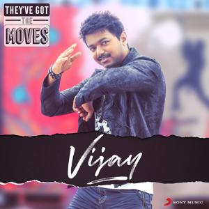 They've Got The Moves : Vijay
