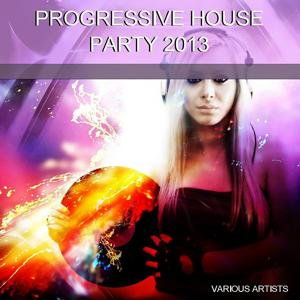 Progressive House Party 2013