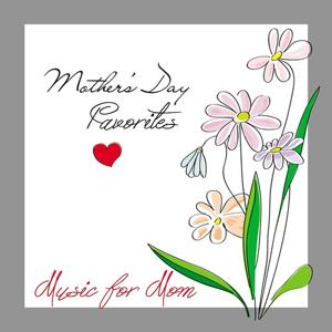 Mothers Day Favorites: Music for Mom (2016)
