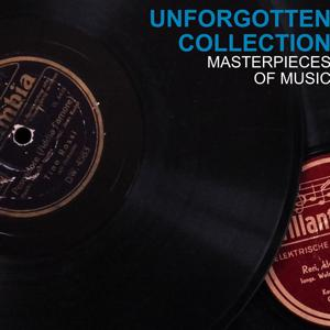 Unforgotten Collection Masterpieces of Music