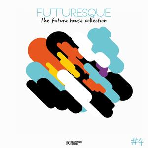 Futuresque - The Future House Collection, Vol. 4
