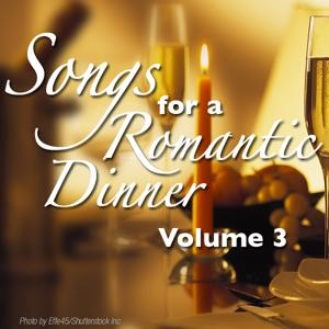 Songs For A Romantic Dinner - Vol. 3