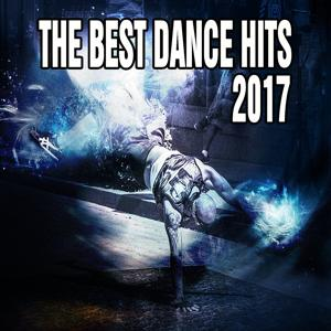 The Best Dance Hits 2017