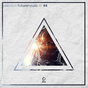 Selective: Future House, Vol. 4