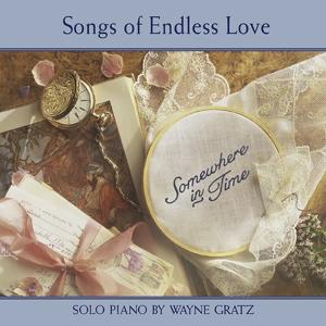 Somewhere In Time (Songs Of Endless Love)