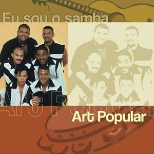 Eu Sou O Samba - Art Popular