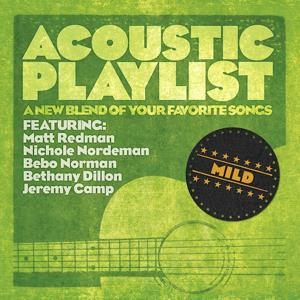 Acoustic Playlist: Mild - A New Blend Of Your Favorite Songs