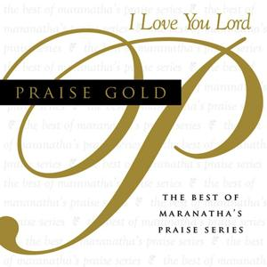 Praise Gold (I Love You Lord)