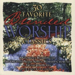30 Favorite Blended Worship Classics