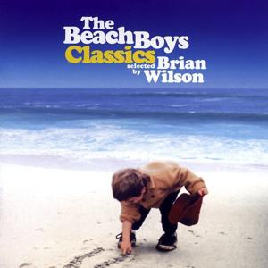 The Beach Boys Classics...Selected By Brian Wilson