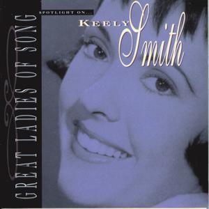 Great Ladies Of Song / Spotlight On Keely Smith