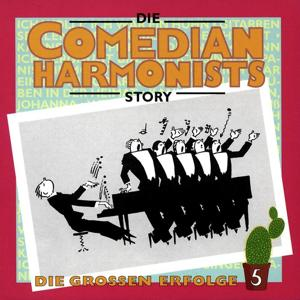 Die Großen Erfolge 5 (Die Comedian Harmonists Story)